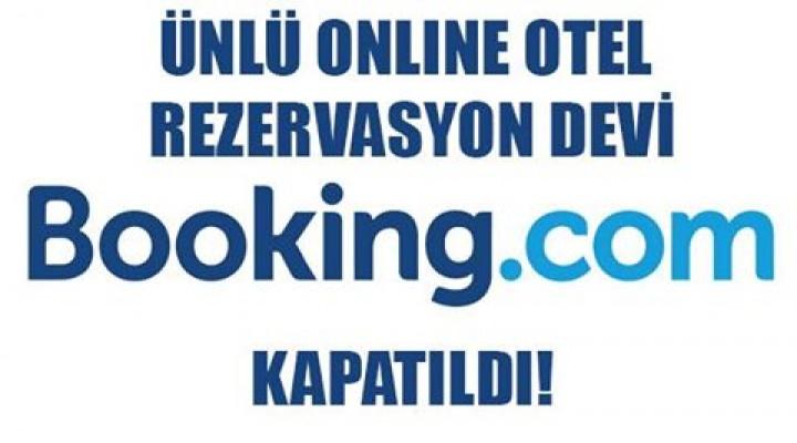 İnternet'in Otel ve Rezervasyon Devi Booking.com'un Türkiye Faaliyetleri Durduruldu.