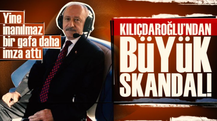 CHP Genel Başkanı Kemal Kılıçdaroğlu'nun Gaf Skandalı.