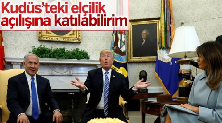 Trump: Küdüs'te elçilik açılışına katılabilirim