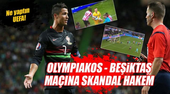 UEFA'dan Hakem Skandalı Olympiakos  Beşiktaş Maçını Danny Makkelie Yönetecek.