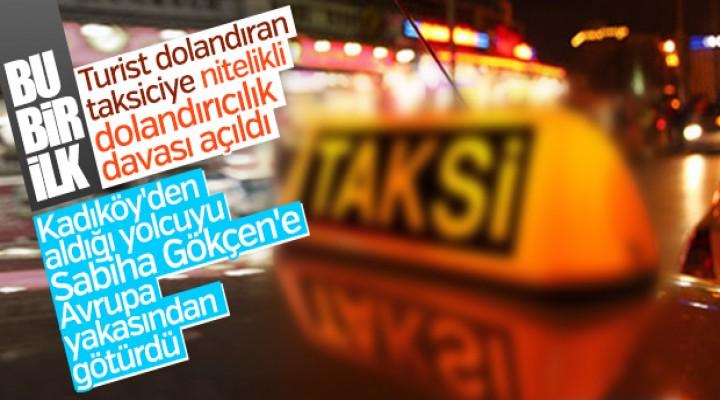 Turisti dolandıran taksiciye 10 yıl hapis istemi