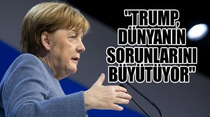 Merkel, Trump'ı hedef aldı