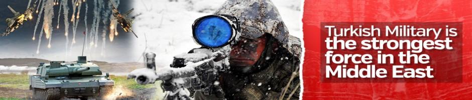 Türk Ordusu Ortadoğu'nun en güçlü ordusu