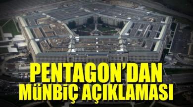 ABD Savunma Bakanlığı Pentagon'dan Münbiç İçin Açıklama Geldi!