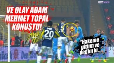 Fenerbahçeli Mehmet Topal: Topun Elime Çarptığını Hakem'e Söyledim!