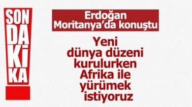Erdoğan: Afrika ile yürümek istiyoruz