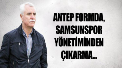 Antep formda, Samsunspor yönetiminden çıkarma