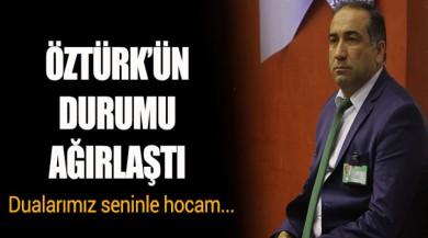 Mehmet Can Öztürk'ün durumu ağırlaştı