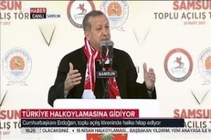 Cumhurbaşkanı Recep Tayyip Erdoğan Samsun | 28 Mart 2017